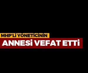 MHP ilçe yöneticisi Sedat Eceryıldız'ın annesi vefat etti