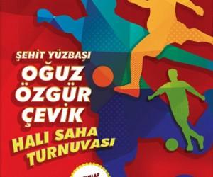Şehit Oğuz Özgür Çevik halı saha turnuvası başlıyor