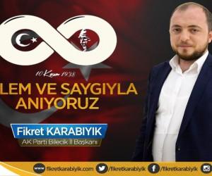 AK Parti İl Başkanı Fikret Karabıyık'ın 10 Kasım mesajı