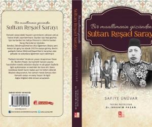 'Bir Muallimenin Gözünden Sultan Reşad Sarayı'