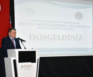 Yargıtay Cumhuriyet Başsavcılığı 2017 Yılı Değerlendirme Toplantısı ve Meslek İçi Eğitim Semineri