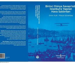 Birinci Dünya Savaşı'nda İstanbul'a yapılan hava saldırılarını anlatan kitap raflarda